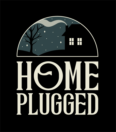 HOME PLUGGED